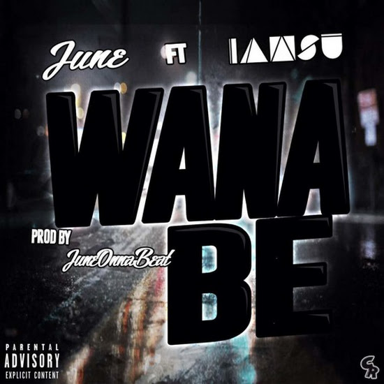 June - Wana Be (Feat. Iamsu!)