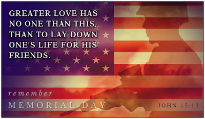 Happy Memorial Day 2016: greater love has no one than this, than to lay down ones life for his friends,