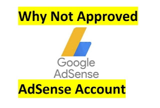 Why not approve AdSense account For ads