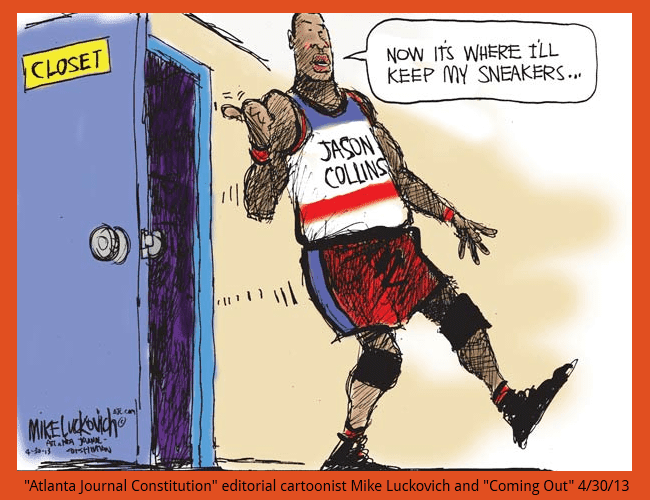 "The Atlanta Journal Constitution's April 30, 2013 editorial cartoon by Mike Luckovich that depicts Jason Collins ""Coming Out"""