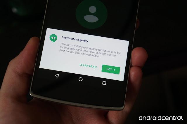 Google Hangouts menggunakan koneksi peer-to-peer untuk membantu pada kualitas panggilan