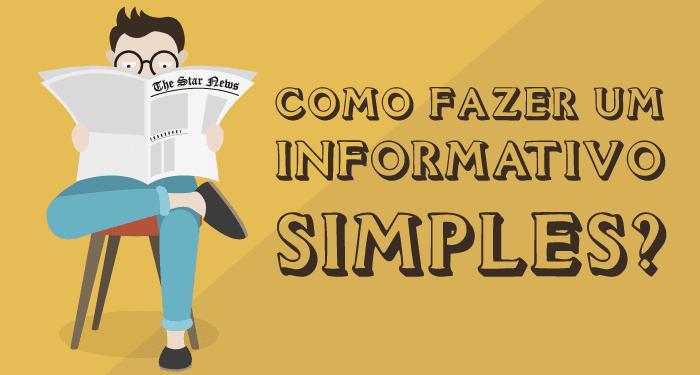 Como fazer um informativo simples