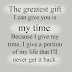 My Time is the the Greatest Gift
