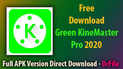 Green KineMaster Pro 5.01.8.95 apk Free Download | No Watermark 2019 | for Android [Latest] - DcFile