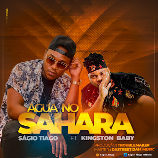 Sagio Tiago feat Kingston Baby - Água no Sahara