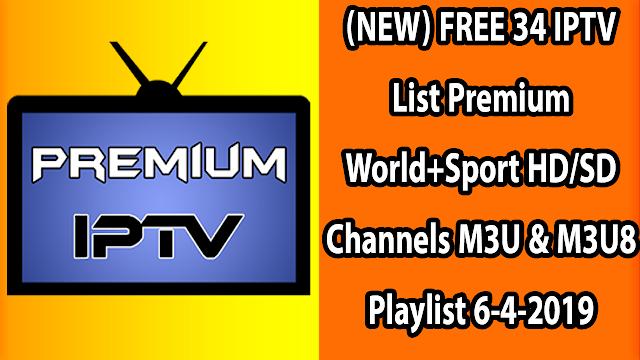 (NEW) FREE 34 IPTV List Premium World+Sport HD/SD Channels M3U & M3U8 Playlist 6-4-2019
