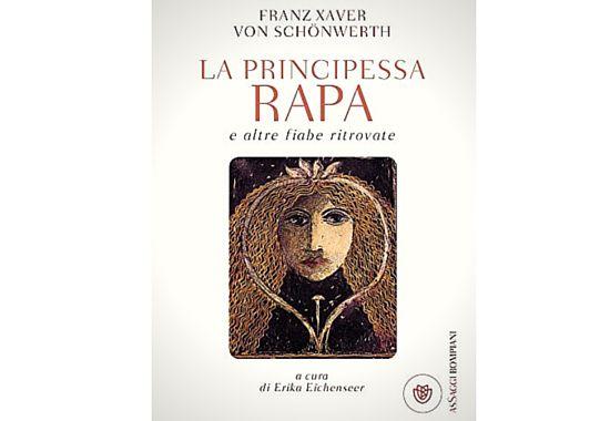 La principessa Rapa- fiabe ritrovate- Schonwerth- Bompiani