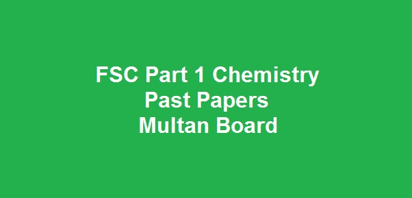 FSC Part 1 Chemistry Past Papers BISE Multan Board Download All Past Years