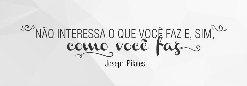 Conhecido Pilates Frases – Melhores frases de Joseph Pilates RV92