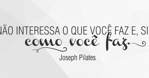 Pilates Frases Melhores Frases De Joseph Pilates