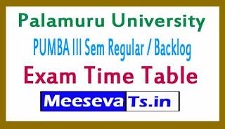 Palamuru University MBA III Sem Regular / Backlog Exam Time Table 2017