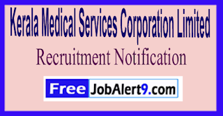 KMSCL Kerala Medical Services Corporation Limited Recruitment Notification 2017 Last Date 07-06-2017