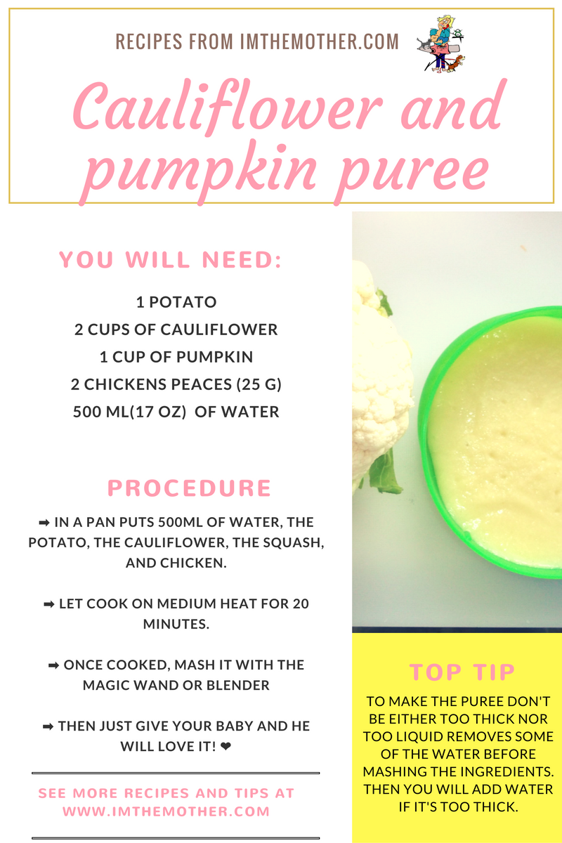 Recipe of pumpkin and cauliflower puree, healthy and super tasty that your baby will love. Prepare the food for your baby is easy, fast and super cheap. -- www.imthemother.com --- #babyrecipes #homemadefood