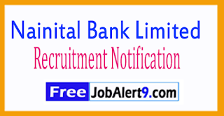Nainital Bank Limited Recruitment Notification 2017 Last Date 24-07-2017