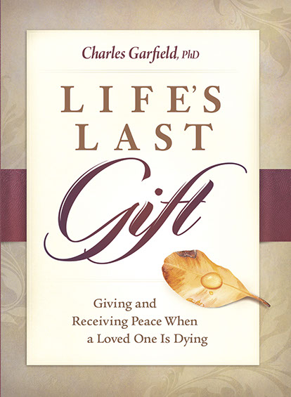 "Charles Garfield, Ph.D. has written ""Life's Last Gift"" (published by Central Recovery Press) and Garfield is the honest, kind, ..."