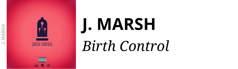 http://www.ebonynsweet.com/2017/11/j-marsh-birth-control-mixtape.html