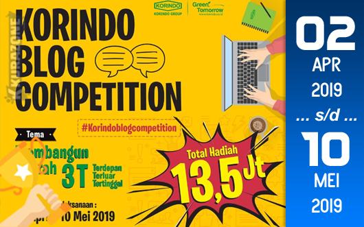Kompetisi Blog - Korindo Berhadiah Total Uang Tunai 13,5 Juta Rupiah (10 Mei 2019)