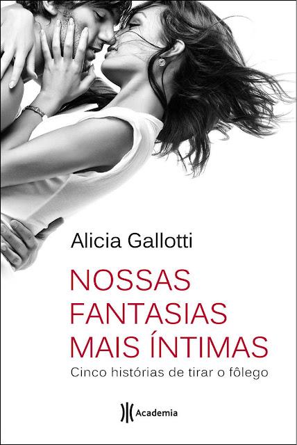 Nossas Fantasias mais Íntimas Alicia Gallotti