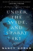under the wide and starry sky by nancy horan book cover historical fiction