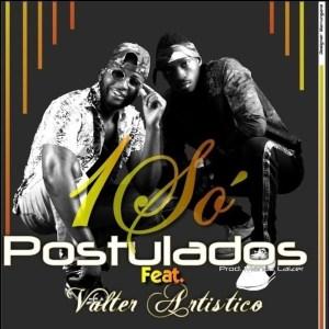 Postulados - 1 so (feat. Valter Artistico) [dowloand mp3]