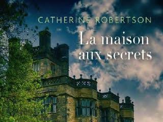 La maison aux secrets de Catherine Robertson