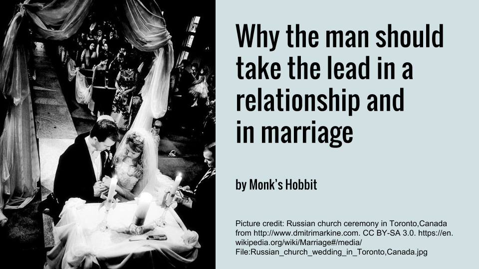 Why the man should take a lead in a relationship and in marriage