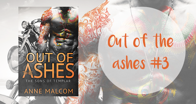 Out of the ashes 3, Anne Malcom