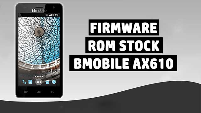 rom stock Bmobile AX610