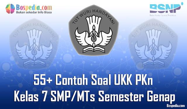 barusan abang sudah final membuat Soal UKK PKn untuk adik adik yang duduk dikelas  Komplit - 55+ Contoh Soal UKK PKn Kelas 7 SMP/MTs Semester Genap Terbaru