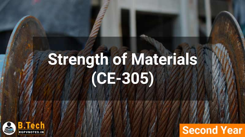 Strength of Materials (CE-305) B.Tech RGPV notes AICTE flexible curricula