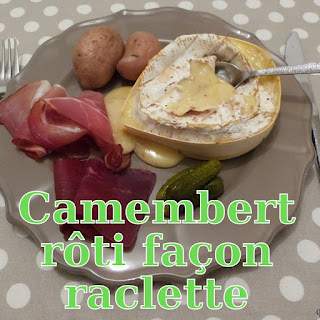 http://danslacuisinedhilary.blogspot.fr/2014/02/camembert-roti-facon-raclette-roasted.html