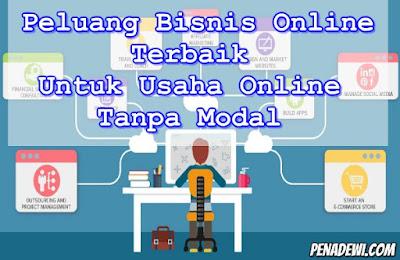 Peluang Bisnis Online Terbaik Untuk Usaha Online Tanpa Modal Dapat