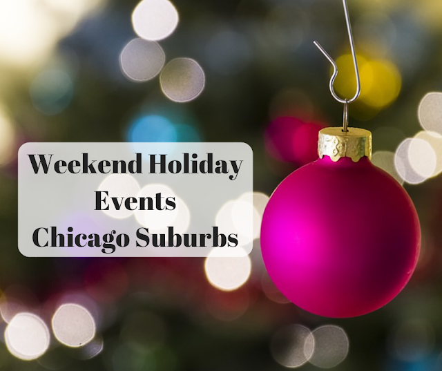 Weekend Holiday Events Chicago Suburbs December 14-16, 2018