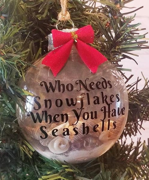 Who needs snowflakes when you have seashells quote ornament