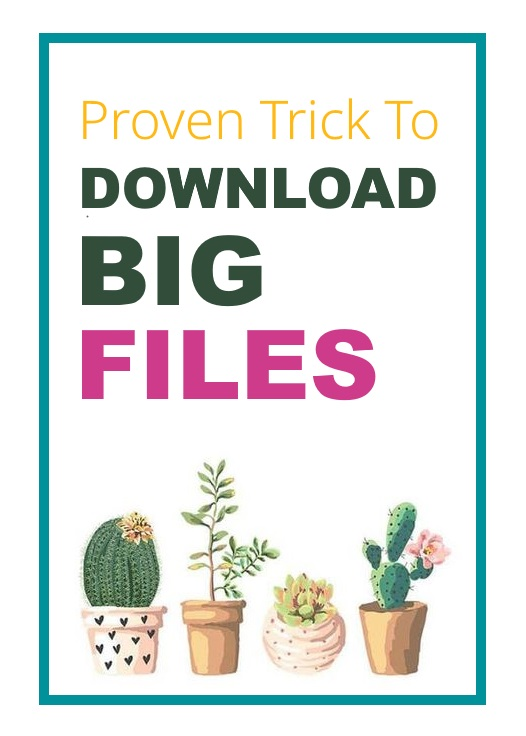 Downloading Large Files? You Must Use This Trick To Never Fail