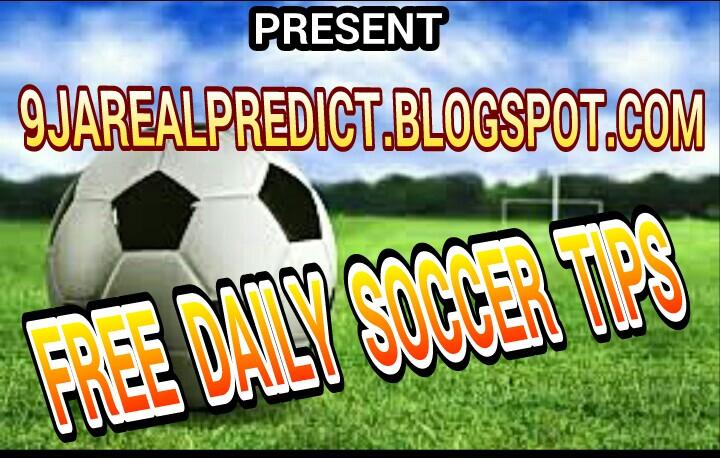 WELCOME TO 9JAREALPREDICT BLOGSPOT COM : SUNDAY FREE SOCCER EXPERT TIPS