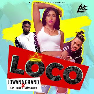 VIDEO: Jowana Grand ft. Slimcase X Mr. Real – Loco