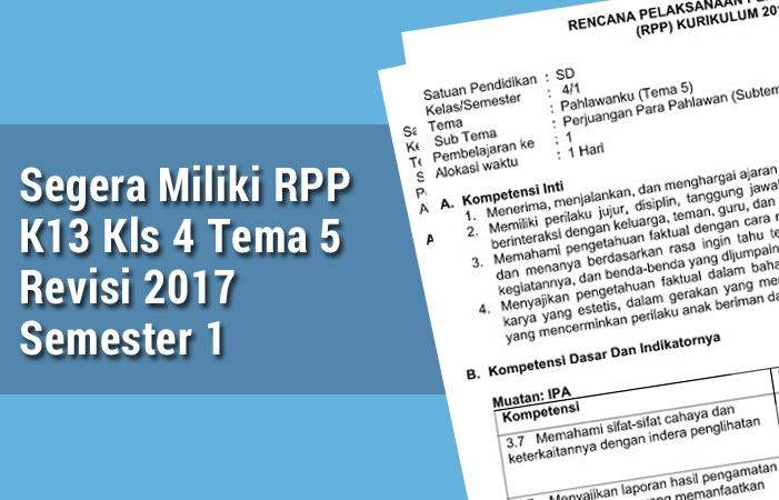 Segera Miliki RPP K13 Kls 4 Tema 5 Revisi 2017 Semester 1