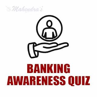 Banking Awareness Quiz For NABARD Exam : 22 - 04 - 18