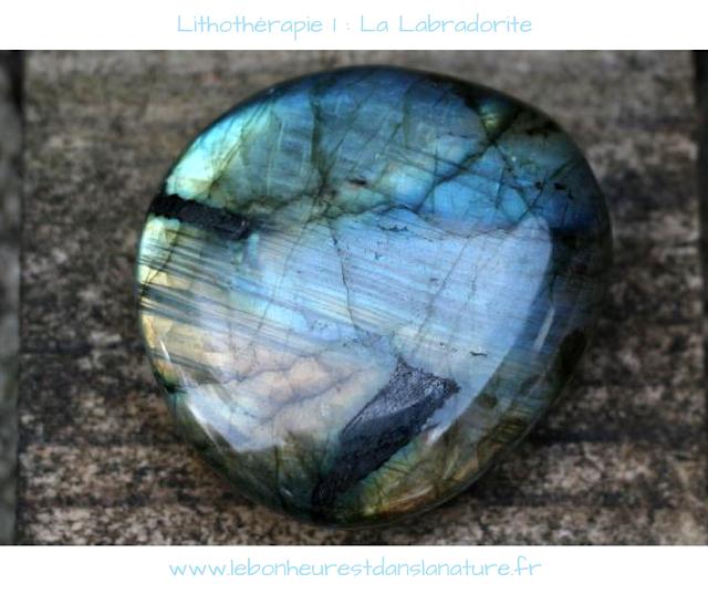 Lithatherapie Labradorite vertus histoire propriétés chakra pouvoir vidéo reflets