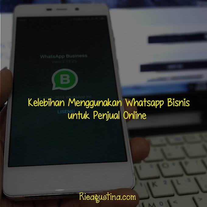 kelebihan Menggunakan Whatsapp Bisnis untuk Penjual Online