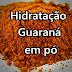 Hidratação Bomba com Guaraná em Pó/ Cafeína