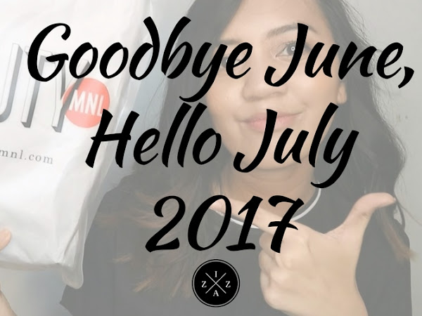 Goodbye June, Hello July 2017