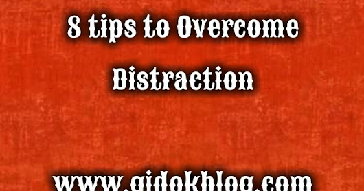 8 tips to Overcome Distraction