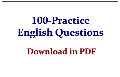 List of 100- Practice English Questions- Download in PDF