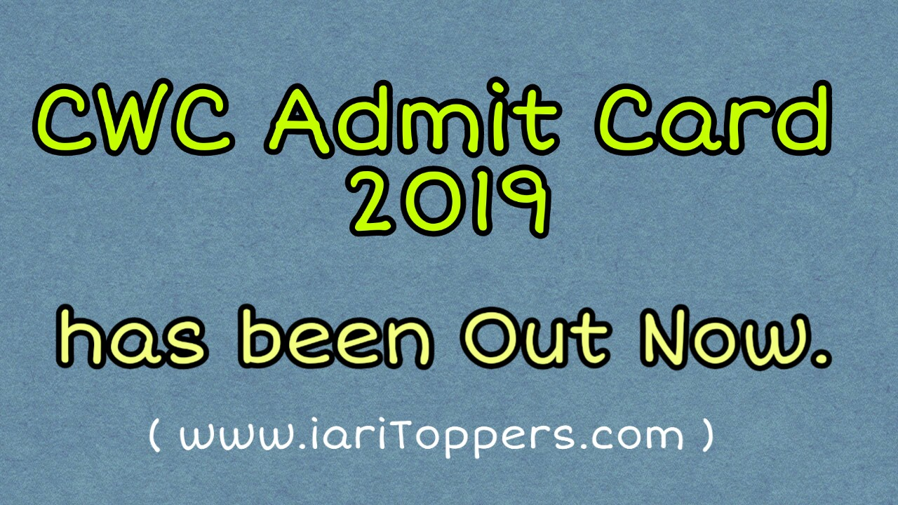 CWC Admit Card 2019 Download Call Latter From cewacor.nic.in