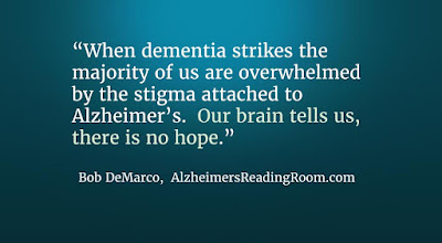 The stigma of Alzheimer's care and dementia care.