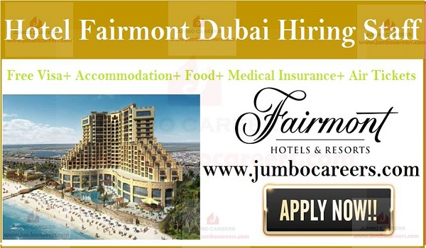 5 Star Hotel Fairmont Dubai Jobs and Careers with Free Visa