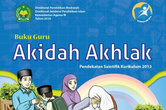 Buku Guru Dan Siswa Akidah Akhlak Kelas 3 Dan 6 Mi Kurikulum 2013 Guru Madrasah