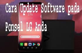 Cara Update Software pada Ponsel LG Anda 1